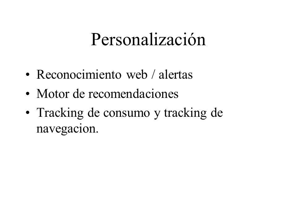 Personalización Reconocimiento web / alertas Motor de recomendaciones
