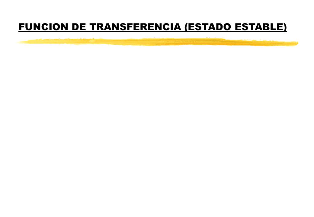 FUNCION DE TRANSFERENCIA (ESTADO ESTABLE)