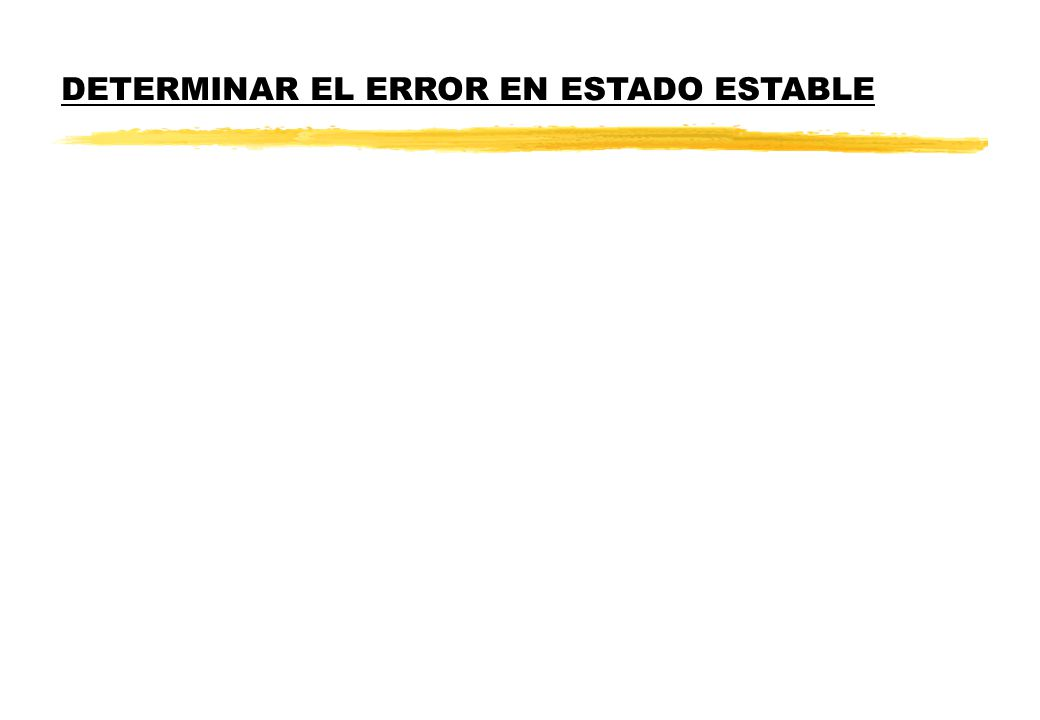 DETERMINAR EL ERROR EN ESTADO ESTABLE