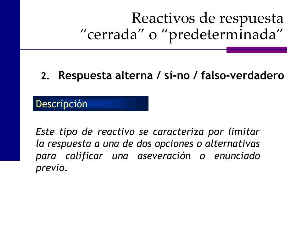 Reactivos de respuesta cerrada o predeterminada