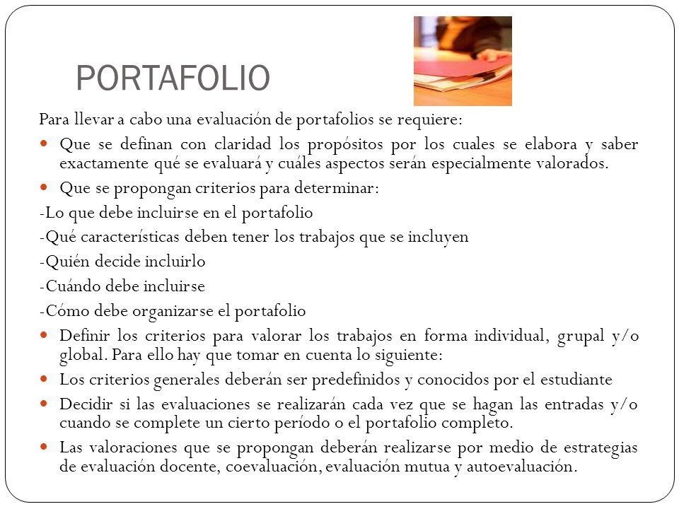PORTAFOLIO Para llevar a cabo una evaluación de portafolios se requiere: