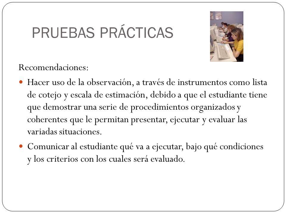 PRUEBAS PRÁCTICAS Recomendaciones: