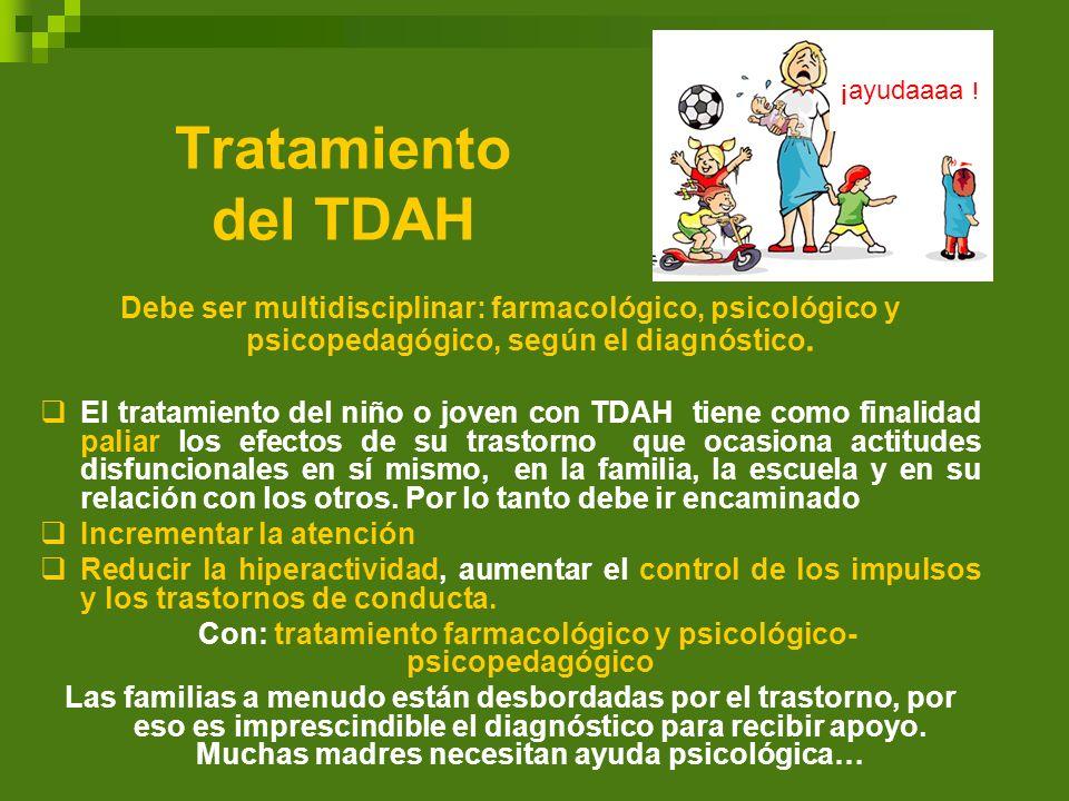 Con: tratamiento farmacológico y psicológico- psicopedagógico