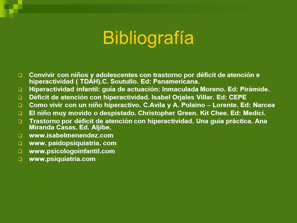 BibliografíaConvivir con niños y adolescentes con trastorno por déficit de atención e hiperactividad ( TDAH).C. Soutullo. Ed: Panamericana.