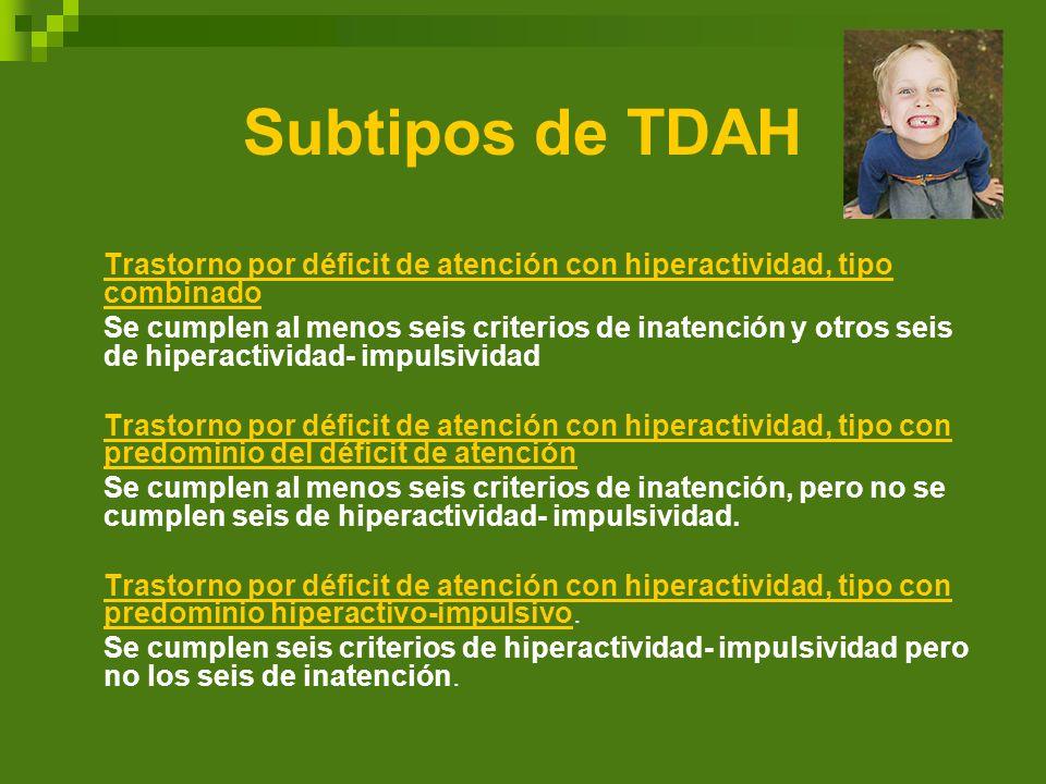 Subtipos de TDAH Trastorno por déficit de atención con hiperactividad, tipo combinado.