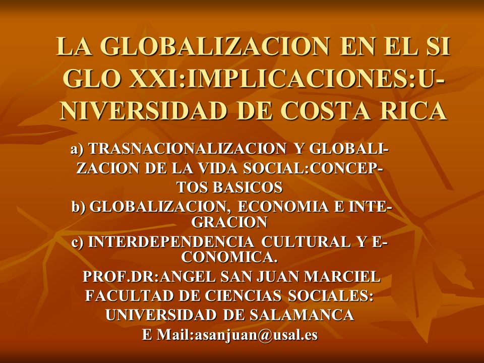 LA GLOBALIZACION EN EL SI GLO XXI:IMPLICACIONES:U- NIVERSIDAD DE COSTA RICA