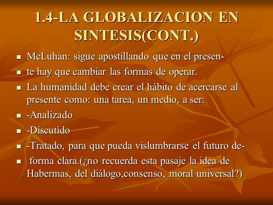 1.4-LA GLOBALIZACION EN SINTESIS(CONT.)