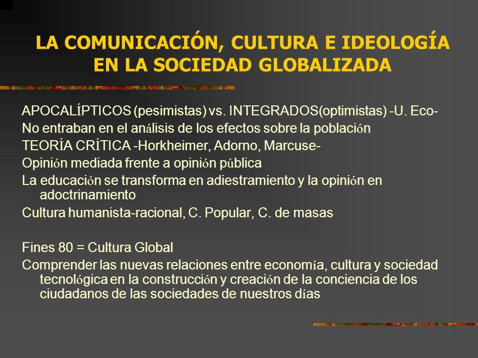 LA COMUNICACIÓN, CULTURA E IDEOLOGÍA EN LA SOCIEDAD GLOBALIZADA