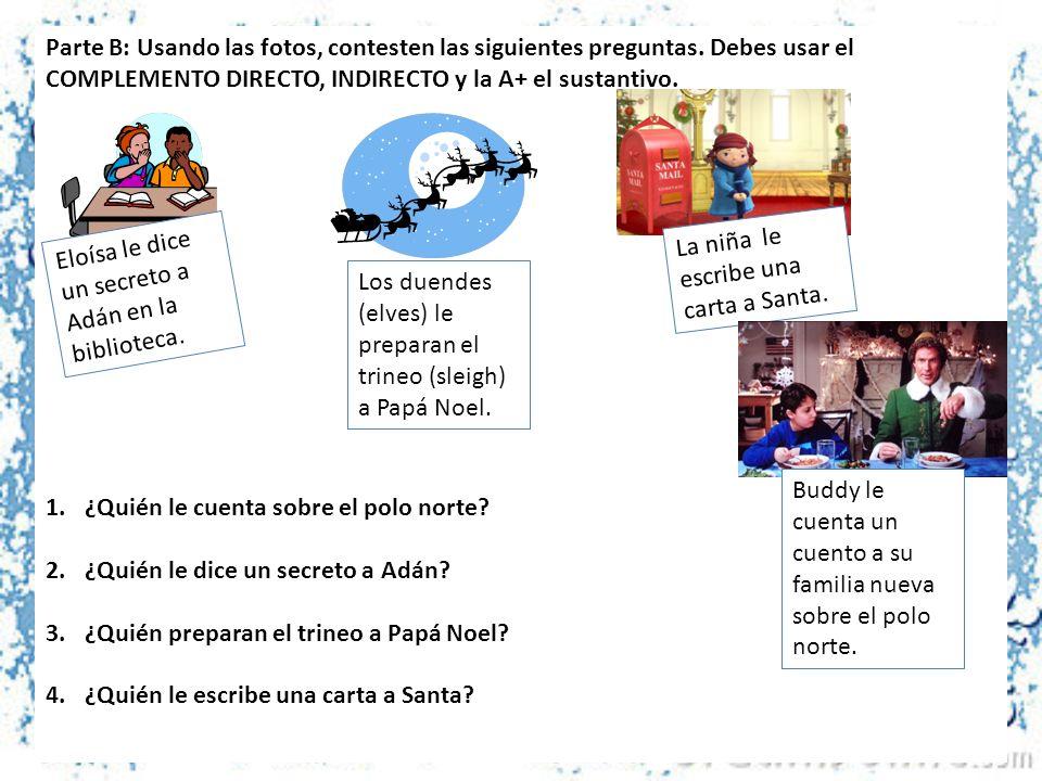 Parte B: Usando las fotos, contesten las siguientes preguntas