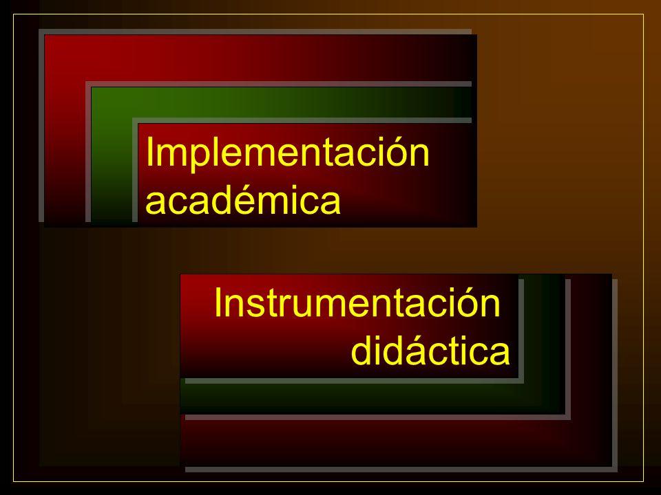 Implementación académica Instrumentación didáctica