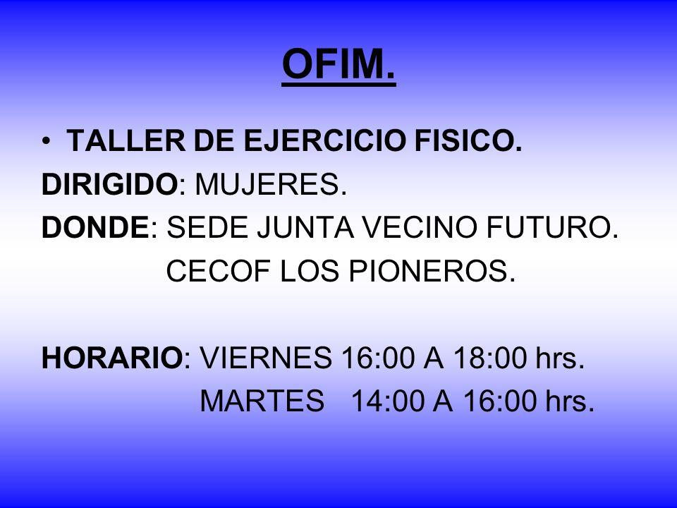 OFIM. TALLER DE EJERCICIO FISICO. DIRIGIDO: MUJERES.