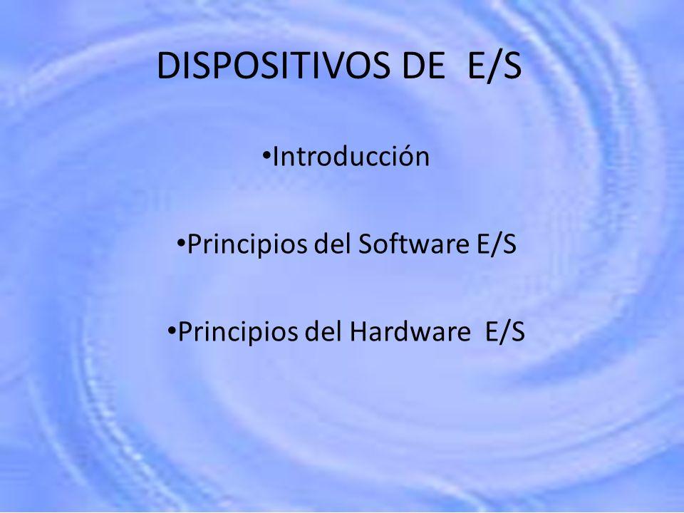 Introducción Principios del Software E/S Principios del Hardware E/S