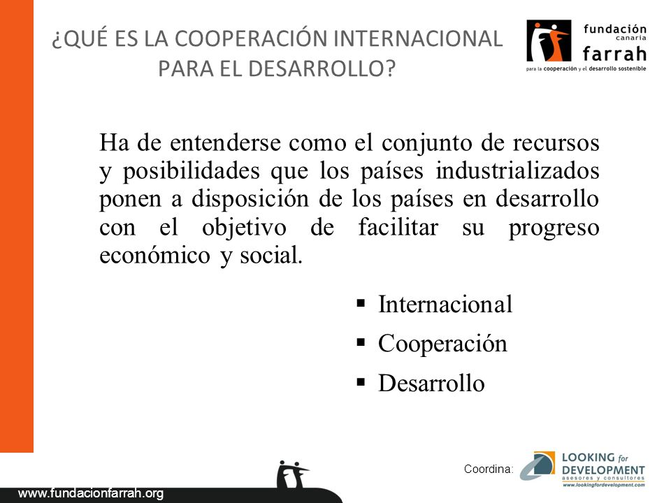 ¿QUÉ ES LA COOPERACIÓN INTERNACIONAL PARA EL DESARROLLO