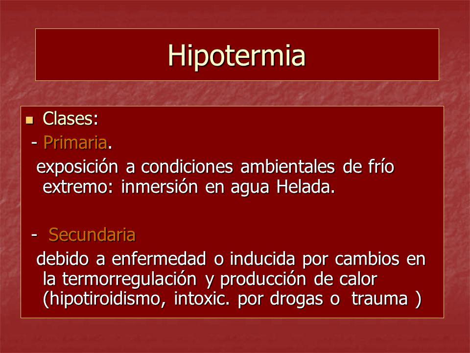 Hipotermia Clases: - Primaria.
