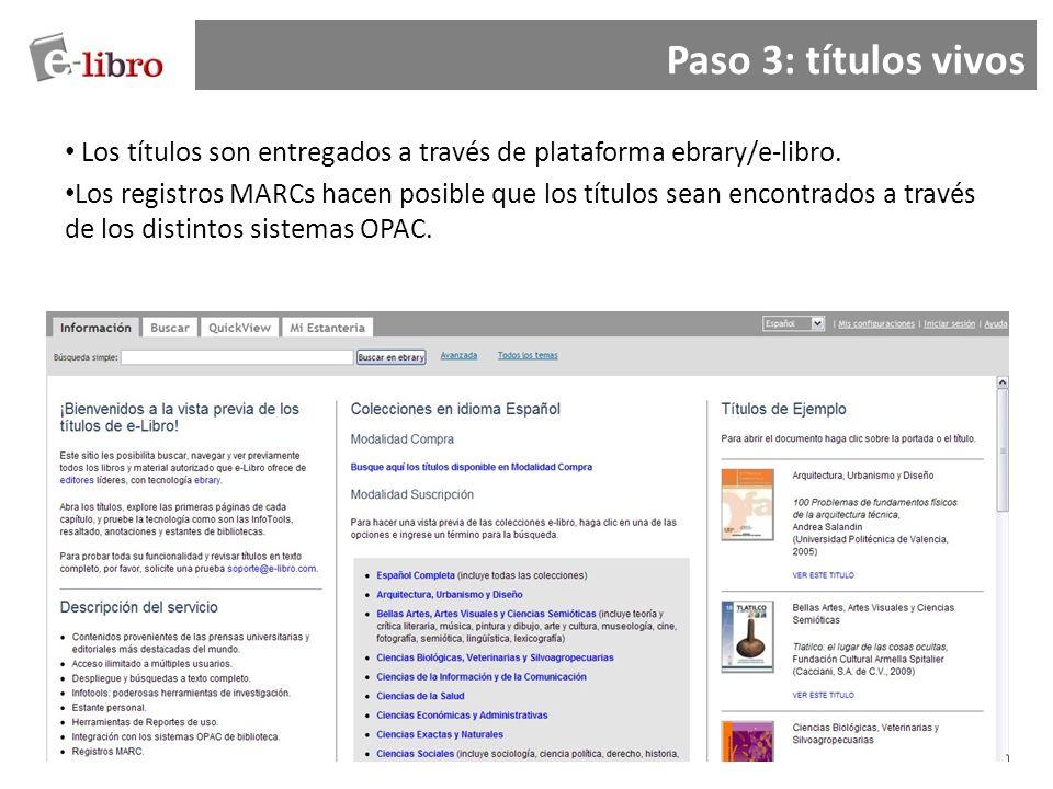 Paso 3: títulos vivos Los títulos son entregados a través de plataforma ebrary/e-libro.