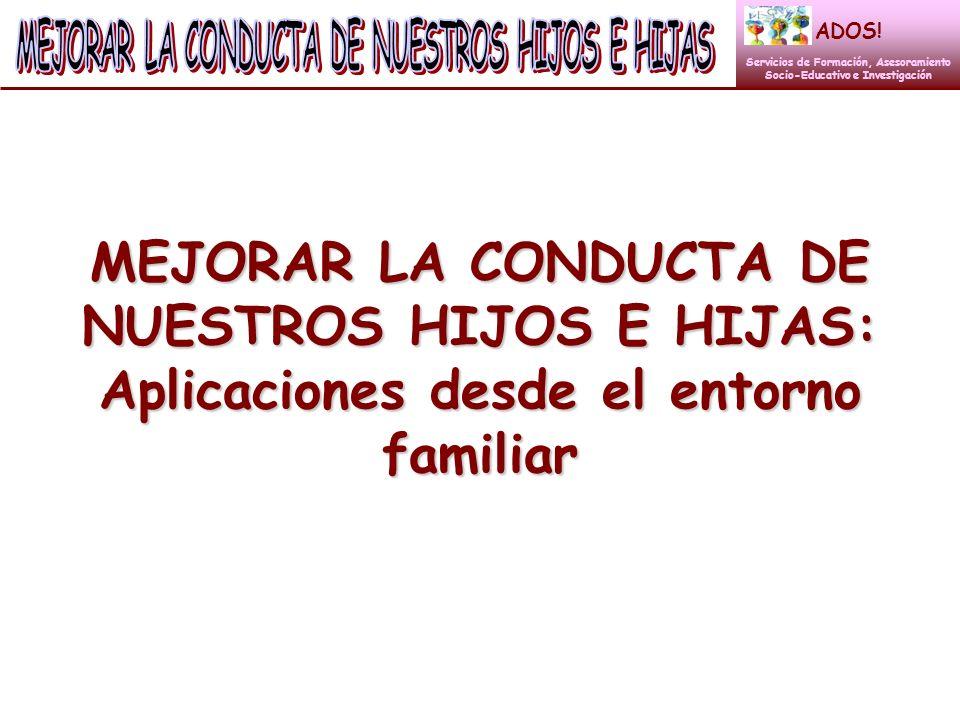 MEJORAR LA CONDUCTA DE NUESTROS HIJOS E HIJAS