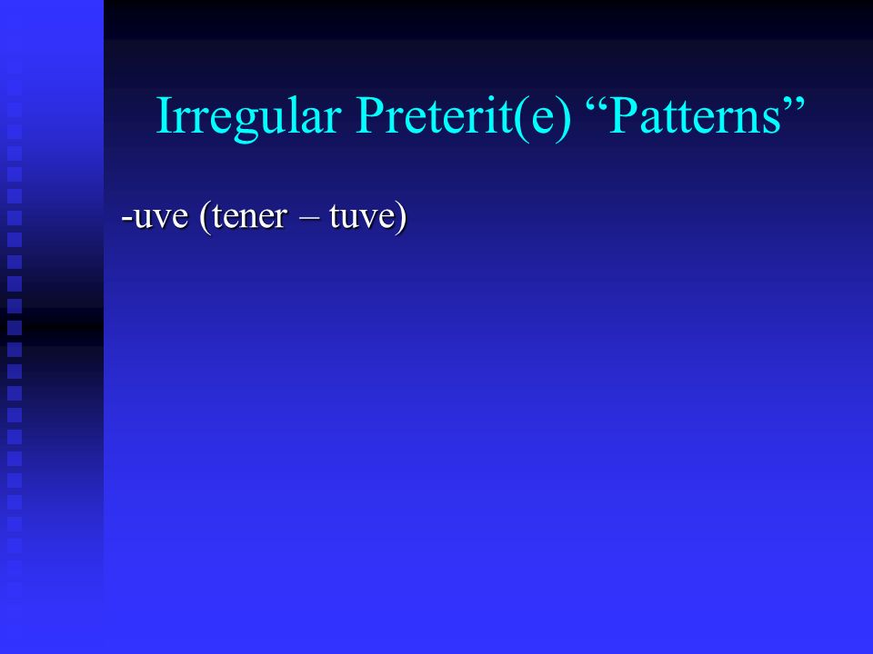 Irregular Preterit(e) Patterns