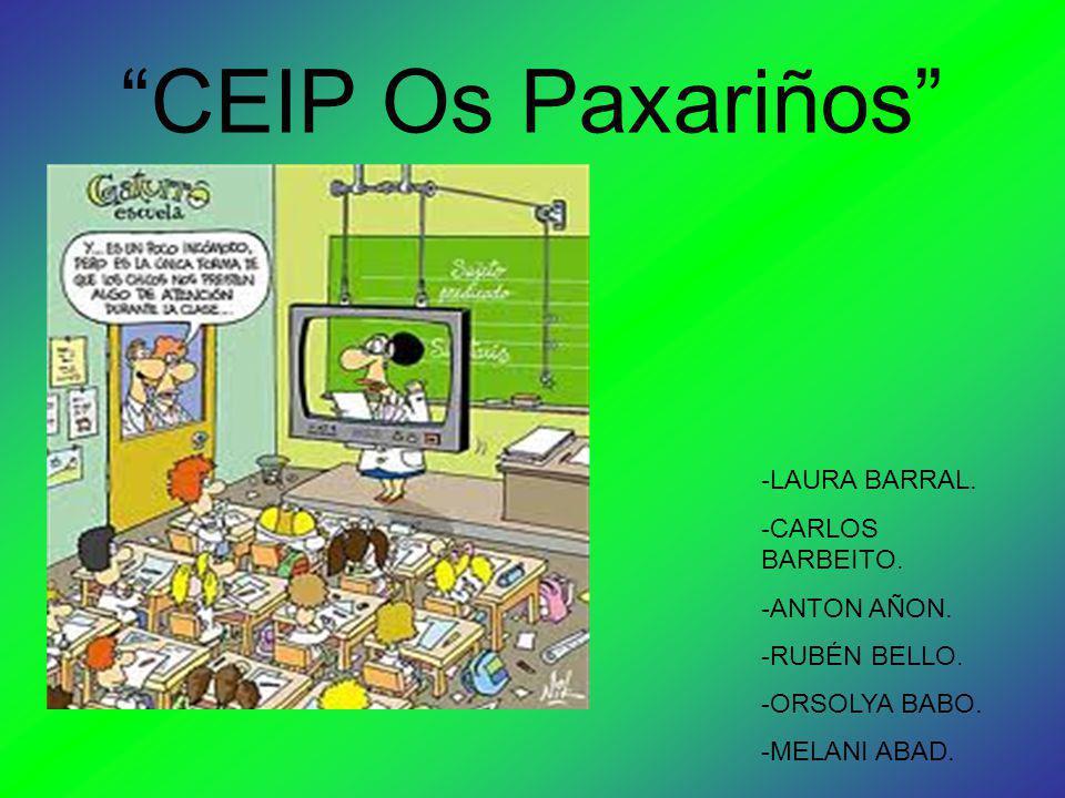 CEIP Os Paxariños -LAURA BARRAL. -CARLOS BARBEITO. -ANTON AÑON.
