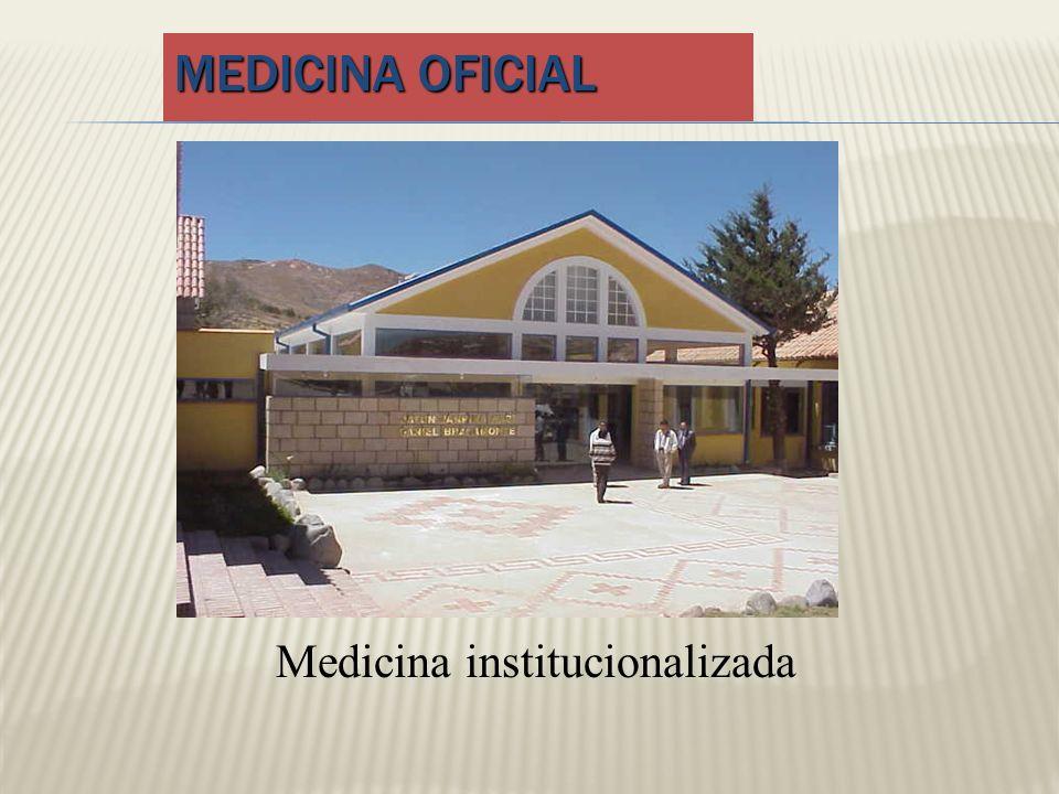 Medicina oficial Medicina institucionalizada