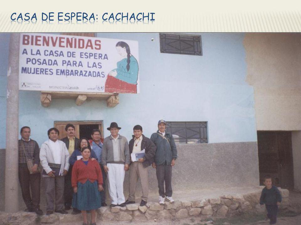 CASA DE ESPERA: CACHACHI