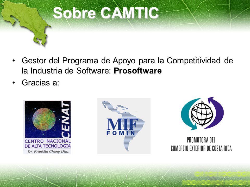 Sobre CAMTIC Gestor del Programa de Apoyo para la Competitividad de la Industria de Software: Prosoftware.