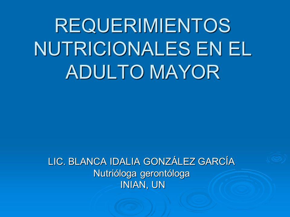 REQUERIMIENTOS NUTRICIONALES EN EL ADULTO MAYOR