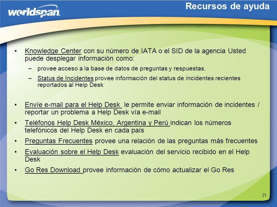 Recursos de ayuda Knowledge Center con su número de IATA o el SID de la agencia Usted puede desplegar información como: