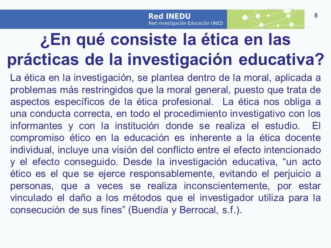 ¿En qué consiste la ética en las prácticas de la investigación educativa