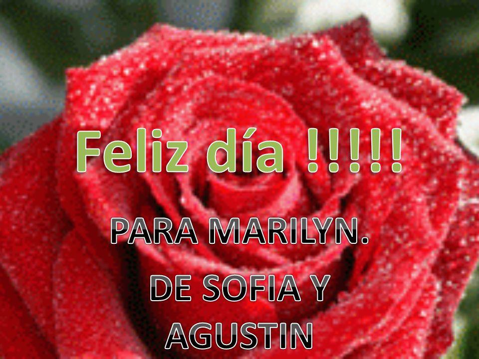 PARA MARILYN. DE SOFIA Y AGUSTIN