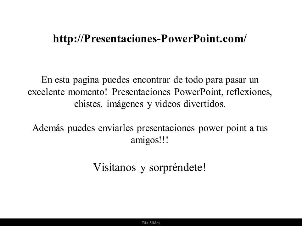 http://Presentaciones-PowerPoint.com/ En esta pagina puedes encontrar de todo para pasar un excelente momento! Presentaciones PowerPoint, reflexiones, chistes, imágenes y videos divertidos. Además puedes enviarles presentaciones power point a tus amigos!!! Visítanos y sorpréndete!