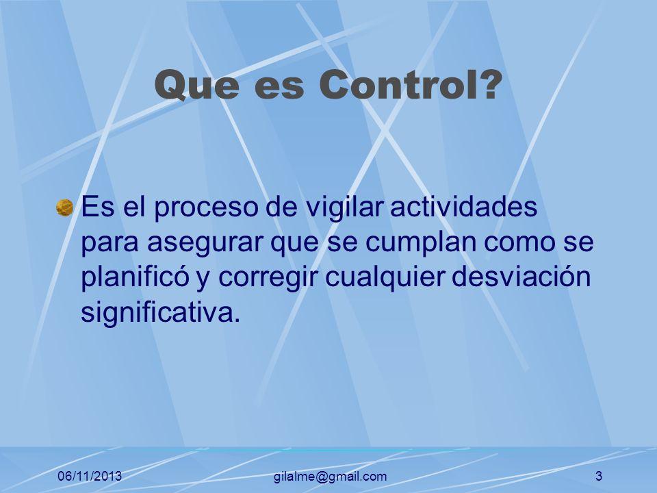 Que es Control Es el proceso de vigilar actividades para asegurar que se cumplan como se planificó y corregir cualquier desviación significativa.