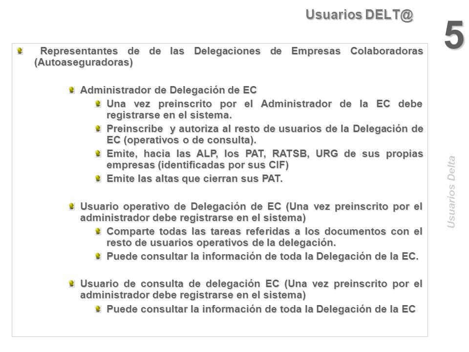 Usuarios DELT@ 5. Representantes de de las Delegaciones de Empresas Colaboradoras (Autoaseguradoras)