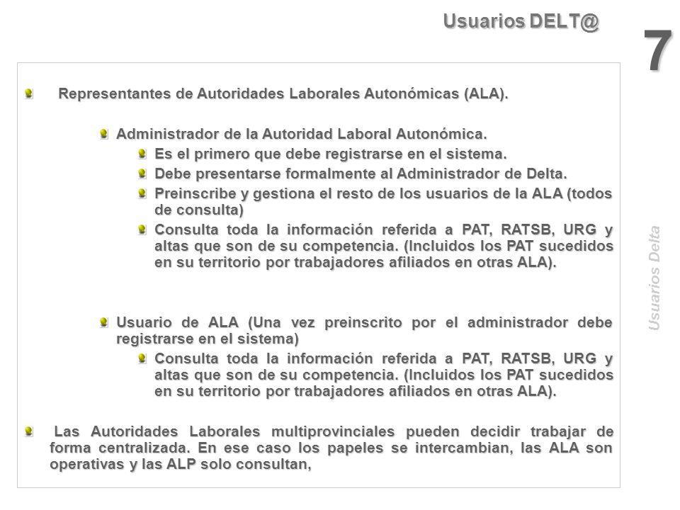 Usuarios DELT@ 7. Representantes de Autoridades Laborales Autonómicas (ALA). Administrador de la Autoridad Laboral Autonómica.