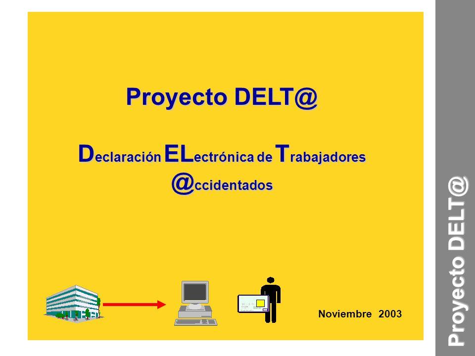 Proyecto DELT@ Declaración ELectrónica de Trabajadores @ccidentados