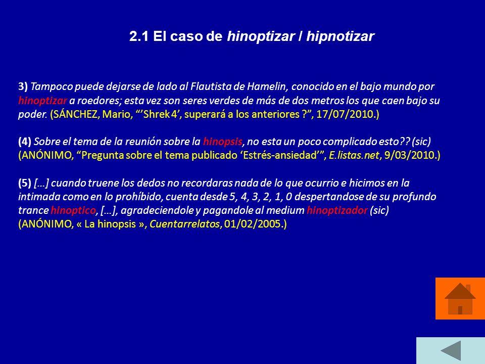 2.1 El caso de hinoptizar / hipnotizar