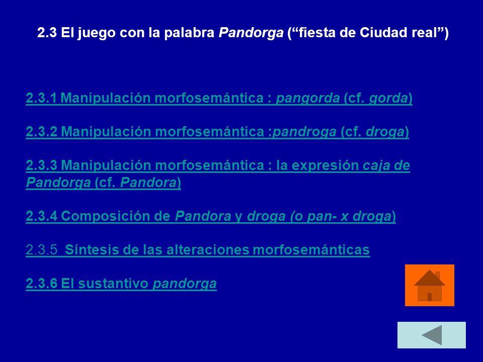 2.3.1 Manipulación morfosemántica : pangorda (cf. gorda)