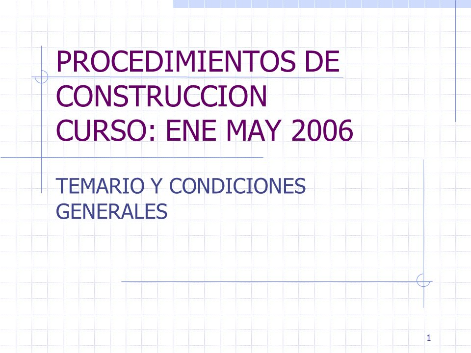 PROCEDIMIENTOS DE CONSTRUCCION CURSO: ENE MAY 2006