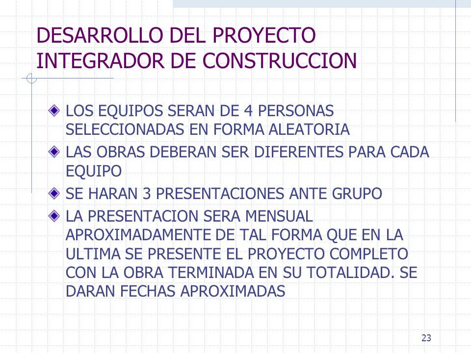 DESARROLLO DEL PROYECTO INTEGRADOR DE CONSTRUCCION