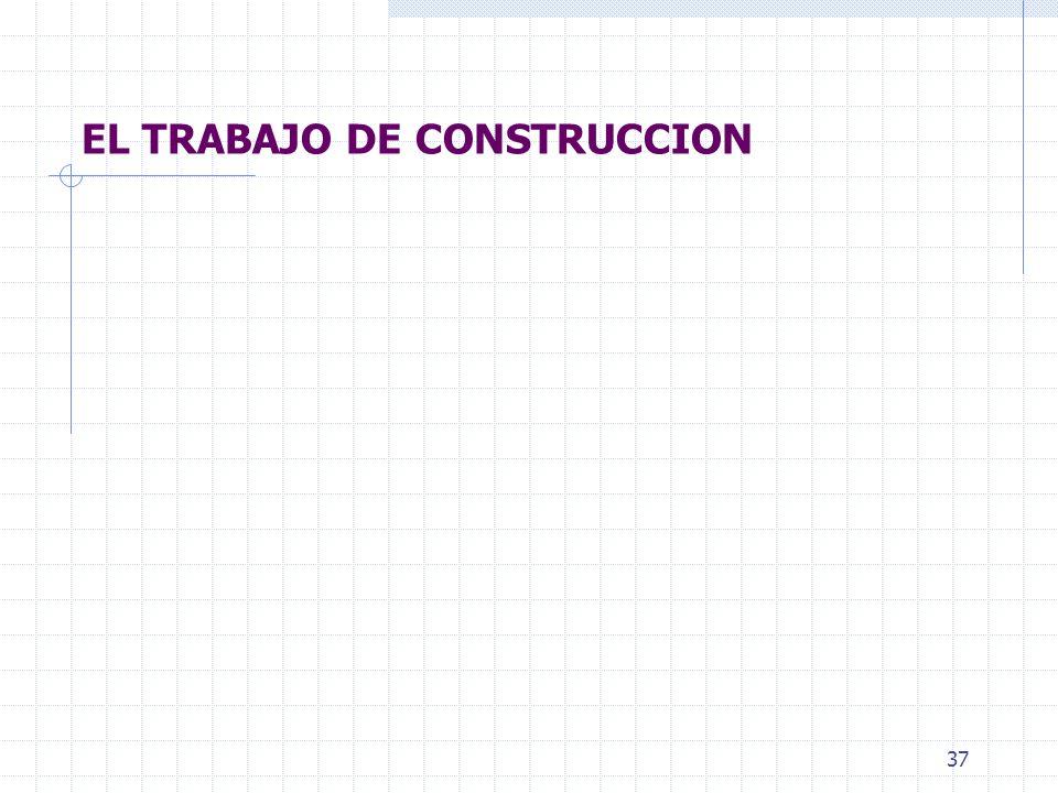 EL TRABAJO DE CONSTRUCCION