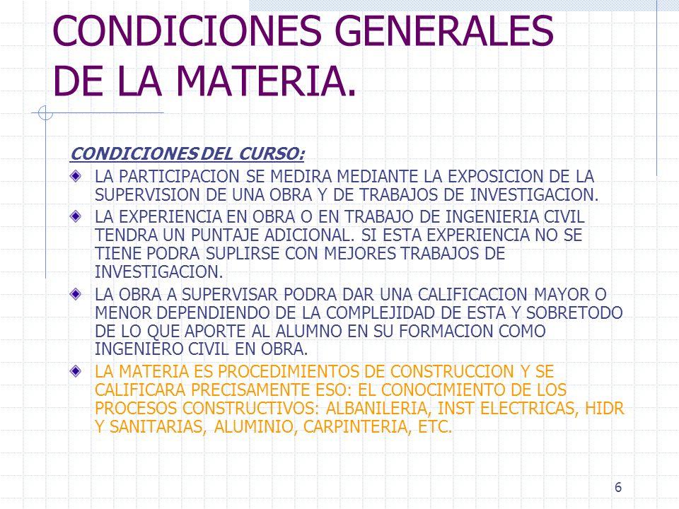 CONDICIONES GENERALES DE LA MATERIA.