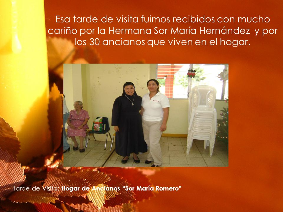 Esa tarde de visita fuimos recibidos con mucho cariño por la Hermana Sor María Hernández y por los 30 ancianos que viven en el hogar.