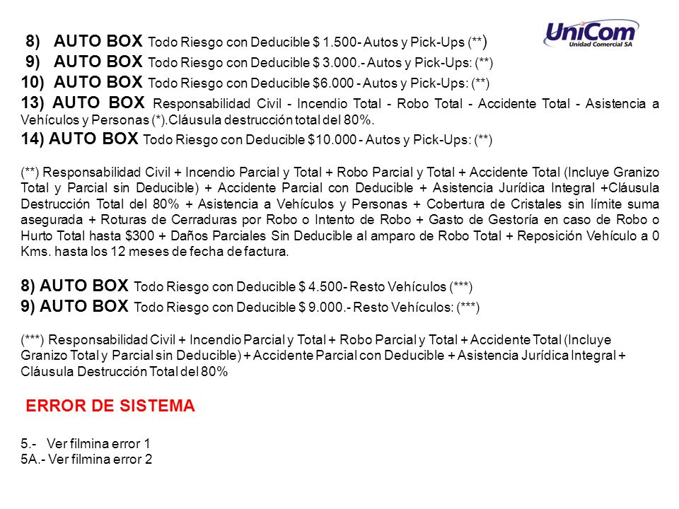 8) AUTO BOX Todo Riesgo con Deducible $ 1.500- Autos y Pick-Ups (**)
