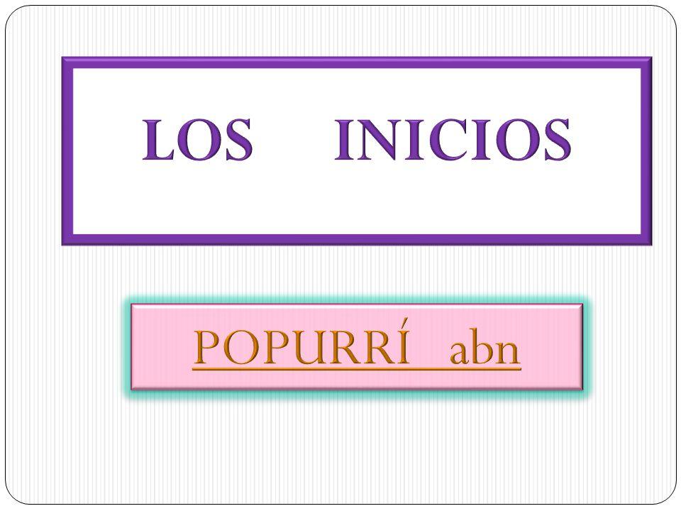 LOS INICIOS POPURRÍ abn