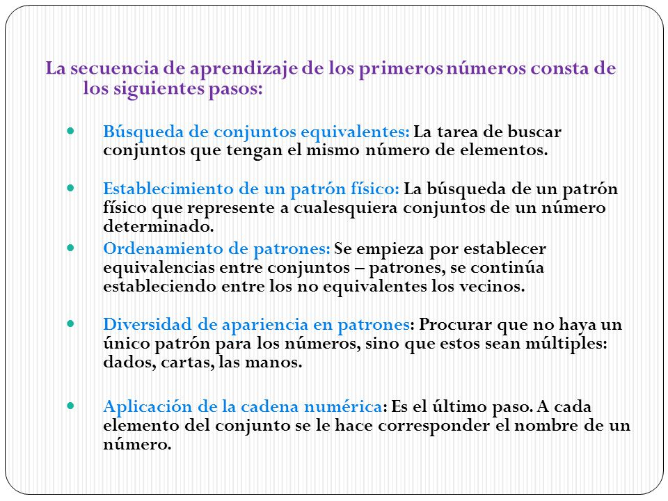 La secuencia de aprendizaje de los primeros números consta de los siguientes pasos: