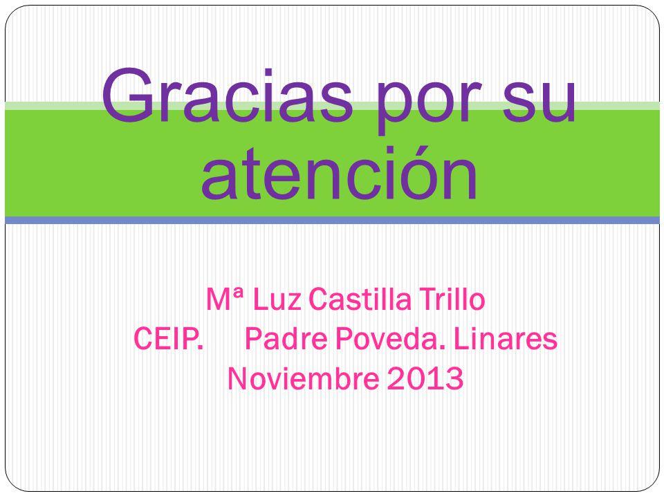 Mª Luz Castilla Trillo CEIP. Padre Poveda. Linares Noviembre 2013