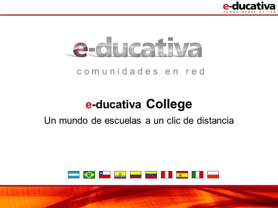 e-ducativa College Un mundo de escuelas a un clic de distancia