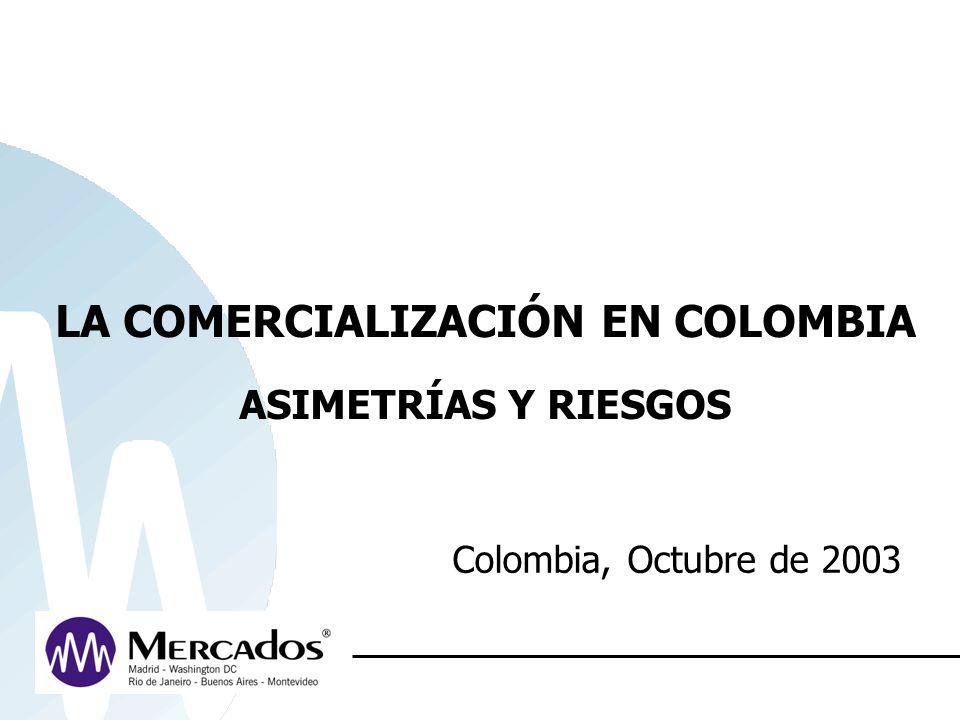 LA COMERCIALIZACIÓN EN COLOMBIA ASIMETRÍAS Y RIESGOS