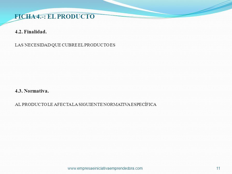 FICHA 4.-: EL PRODUCTO 4.2. Finalidad. 4.3. Normativa.