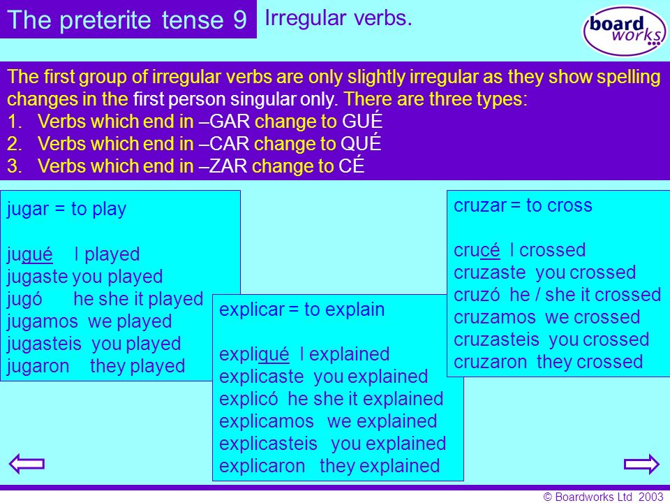 The preterite tense 9 Irregular verbs.