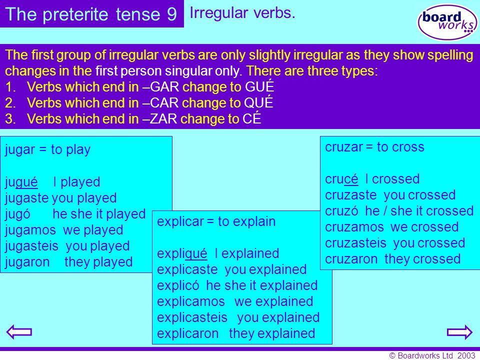 The preterite tense 9 Irregular verbs.